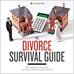 The Divorce Survival Guide: The Roadmap for Everything from Divorce Finance to Child Custody |  Calistoga Press