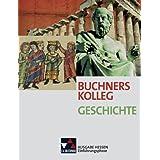 Buchners Kolleg Geschichte - Ausgabe Hessen / Einführungsphase: Unterrichtswerk für die gymnasiale Oberstufe