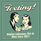 BCreative Texting! Helping Colleagues Flirt At Work Since 2001! (Officially Licensed) Poster Small 12 X 12 Inches...