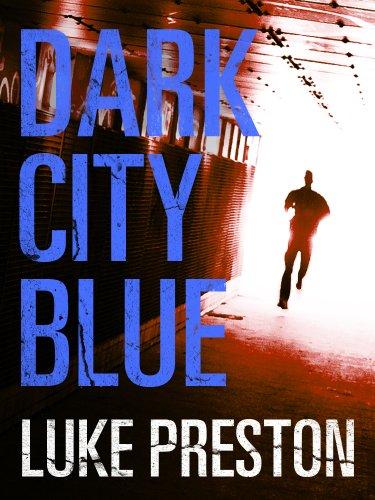 Dark City Blue: A Tom Bishop Rampage (Luke Preston compare prices)