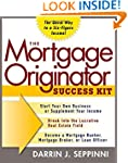 The Mortgage Originator Success Kit:...