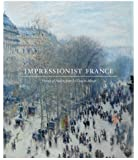 Impressionist France: Visions of Nation from Le Gray to Monet (Saint Louis Art Museum)