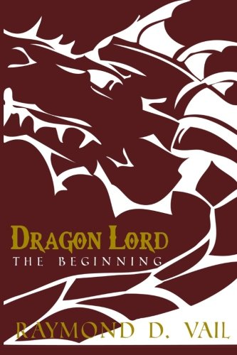 Dragon Lord: The Beginning: Volume 1