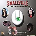 Smallville: Lana Lang Kryptonite Necklace Replica Prop