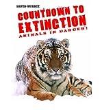 Countdown to Extinction: Animals in Danger! (0199116008) by David Burnie