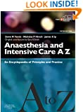 Anaesthesia and Intensive Care A-Z - Print & E-Book: An Encyclopedia of Principles and Practice, 5e