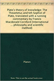 platos theaetetus a discussion of theories of knowledge Theory of knowledge in ancient philosophy the  in theaetetus i,  along with a discussion of teleological and other sorts of explanation,.