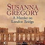 A Murder on London Bridge   Susanna Gregory