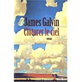 Cl�turer le cielpar James Galvin