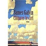 Cl�turer le cielpar James Galvin