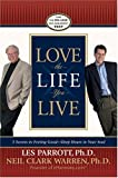 Love the Life You Live: 3 Secrets to Feeling Good--Deep Down in Your Soul (0842383603) by Parrott, Les