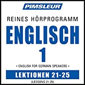 ESL German Phase 1, Unit 21-25: Learn to Speak and Understand English as a Second Language with Pimsleur Language Programs |  Pimsleur