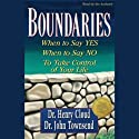 Boundaries (       UNABRIDGED) by Dr. Henry Cloud, Dr. John Townsend Narrated by Dick Fredricks