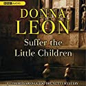 Suffer the Little Children Audiobook by Donna Leon Narrated by David Colacci