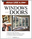 Build Like a Pro Windows and Doors: Expert Advice from Start to Finish