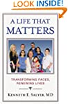 A Life That Matters: Transforming Fac...