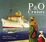 Andrew Sassoli-Walker P&O Cruises: Celebrating 175 years of Heritage