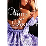White Knight (Medieval Erotic Romance) (The One Knight Collection)by Samantha Holt