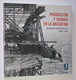 img - for Produccion y Trabajo En La Argentina (Spanish and English Edition) book / textbook / text book