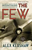 """The Few: The American """"Knights of the Air"""" Who Risked Everything to Save Britain in the Summer of 1940"""