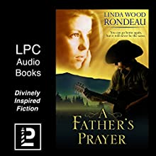 A Father's Prayer: An Autistic Child, a Father's Love, a Woman's Heartbreak (       UNABRIDGED) by Linda Wood Rondeau Narrated by Cathy Schrecongost
