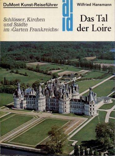 Das Tal der Loire-Schlösser Kirchen und Städteim