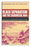 img - for Black Separatism and the Caribbean, 1860 book / textbook / text book