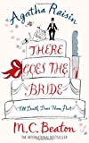 M.C. Beaton Agatha Raisin: There Goes the Bride
