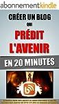Cr�er Un Blog Qui Pr�dit L'Avenir En...