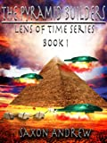 img - for Lens of Time - The Pyramid Builders (Lens of Time (Book One)) book / textbook / text book