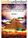 The Pyramid Builders (Lens of Time Book 1) (English Edition)