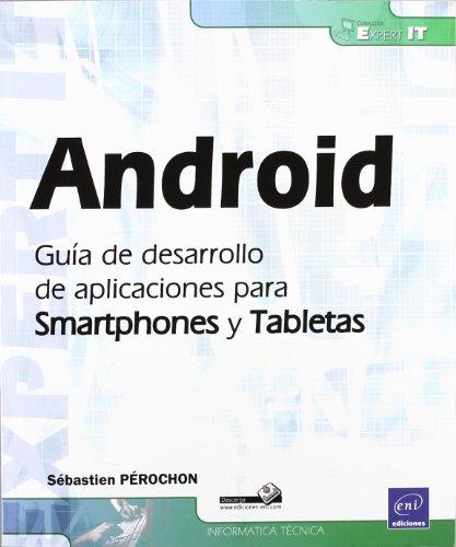 Android. guia de desarrollo de aplicaciones para smartphones y tabletas
