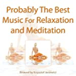 Probably the Best Music for Relaxatio...