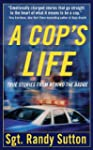 A Cop's Life: True Stories from the H...