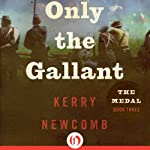 Only the Gallant | Kerry Newcomb