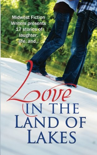Image of Love in the Land of Lakes: An Anthology of the Midwest Fiction Writers