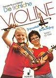 Die fröhliche Violine - Geigenschule für den Anfang: Fröhliche Violine, Bd.1, Geigenschule für den Anfang - Renate Bruce-Weber