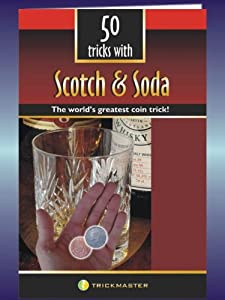 50 Tricks with Scotch and Soda Booklet - The World's Greatest Coin Trick!