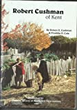 img - for Robert Cushman of Kent (1577-1625), chief agent of the Plymouth Pilgrims (1617-1625) book / textbook / text book