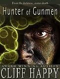 Hunter of Gunmen (Friends From Damascus Book 3)