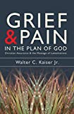 Grief And Pain In The Plan Of God: Christ assurance and the message of Lamentations (1857929934) by Kaiser, Walter