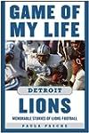 Game of My Life: Detroit Lions: Memor...
