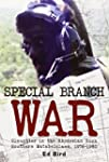 Special Branch War: Slaughter in the...