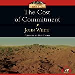 The Cost of Commitment | John White
