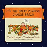 Its the Great Pumpkin: The Making of a Television Classic
