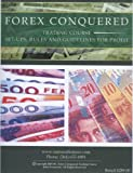 img - for Forex Conquered Trading Course: Set-Ups, Rules and Guidelines for Profiting in the Foreign Exchange Markets (CDs and workbook) book / textbook / text book