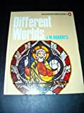 Different Worlds (An Illustrated World History) (0140640045) by Roberts, J.M.