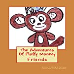 The Adventures Of Fluffy Monkey: Friends | Philip Harrison
