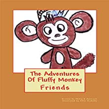 The Adventures Of Fluffy Monkey: Friends (       UNABRIDGED) by Philip Harrison Narrated by David Gelkin