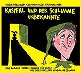 Image de Kasperl und der schlimme Unbekannte: Doctor Döblingers geschmackvolles Kasperltheater. Eine bairisc